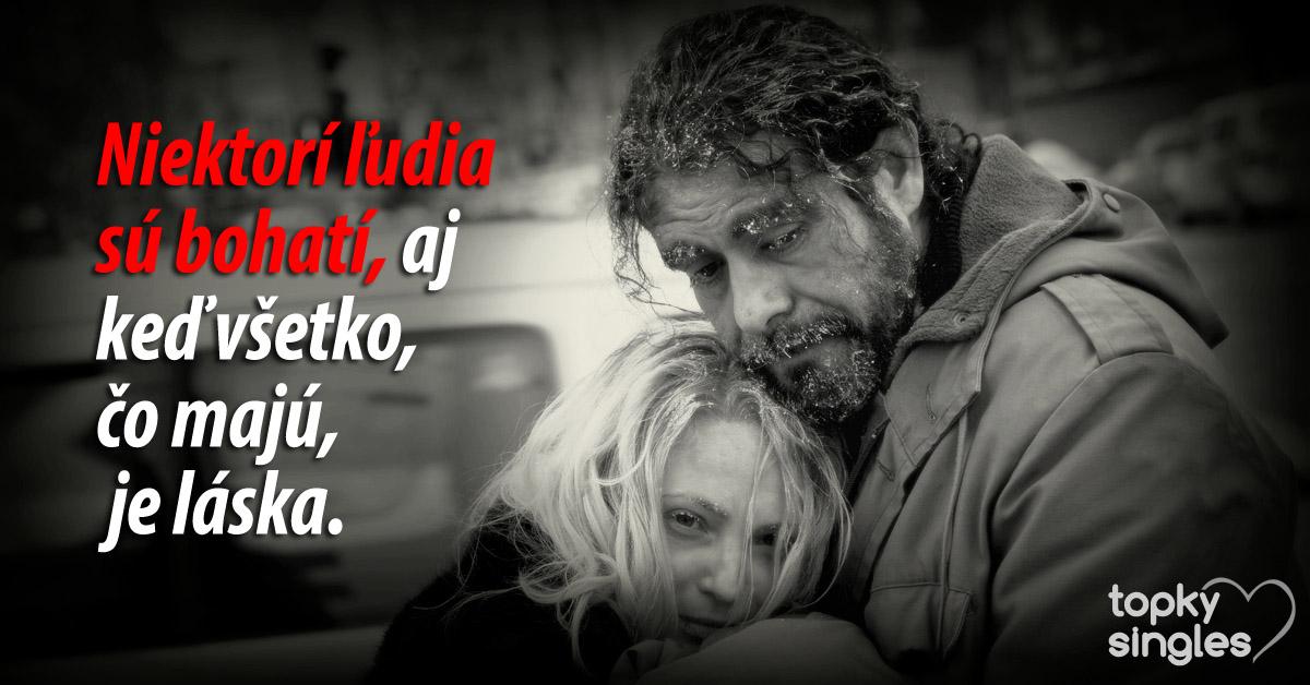 chudobní bohatí ľudia, lebo majú lásku...
