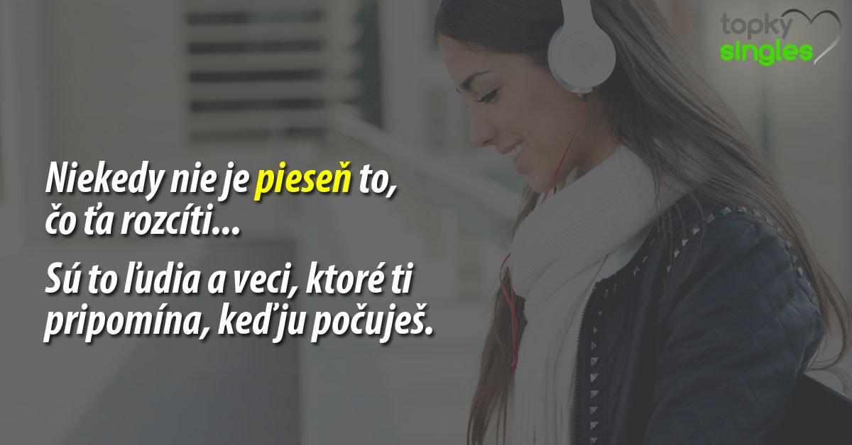 Niekedy nie je pieseň to, čo ťa rozcíti. Sú to ľudia a veci, ktoré ti pripomenie, keď ju počuješ.