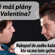Aké máš plány na Valentína?