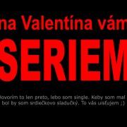 seriem na Valentína ;)